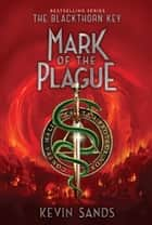 Mark of the Plague ebook by Kevin Sands