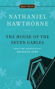 The House of the Seven Gables ebook by Nathaniel Hawthorne,Brenda Wineapple,Katherine Howe