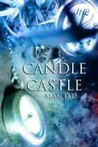 Candle Castle ebook by Alan D.D.