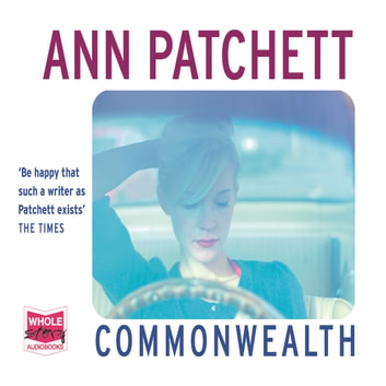 Commonwealth audiobook by Ann Patchett