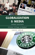 Globalization and Media - Global Village of Babel ebook by Jack Lule