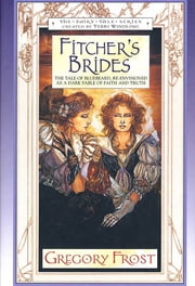 Fitcher's Brides ebook by Gregory Frost