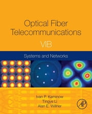 Optical Fiber Telecommunications Volume VIB - Systems and Networks ebook by