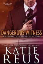 Dangerous Witness eBook by Katie Reus
