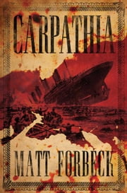Carpathia ebook by Matt Forbeck