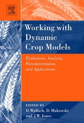 Working with Dynamic Crop Models: Evaluation, Analysis, Parameterization, and Applications ebook by Brun, Francois