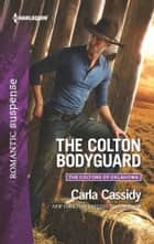 The Colton Bodyguard ebook by Carla Cassidy