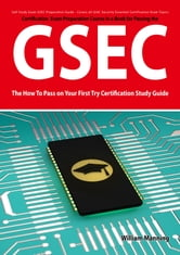 GSEC GIAC Security Essential Certification Exam Preparation Course in a Book for Passing the GSEC Certified Exam - The How To Pass on Your First Try Certification Study Guide - Second Edition ebook by William Manning
