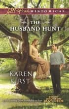 The Husband Hunt ebook by Karen Kirst