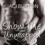 Show Me/Unwrapped audiobook by Jaci Burton