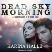 Dead Sky Morning audiobook by Karina Halle
