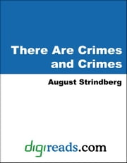There Are Crimes and Crimes ebook by Strindberg, August