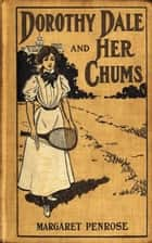 Dorothy Dale and Her Chums ebook by Margaret Penrose