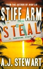 Stiff Arm Steal ebook by A.J. Stewart