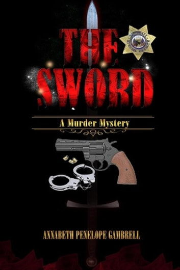 The Sword: A Murder Mystery - The Ishikawa/Taylor Mysteries, #1 ebook by Annabeth Penelope Gambrell