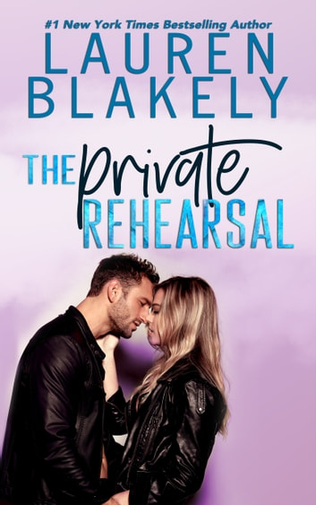 The Private Rehearsal ebook by Lauren Blakely