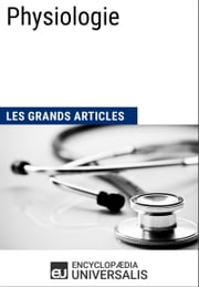 Physiologie ebook by Encyclopaedia Universalis, Les Grands Articles