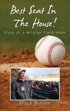 Best Seat in the House ebook by Bruce Bohrer