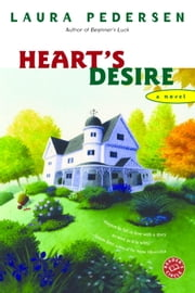 Heart's Desire - A Novel ebook by Laura Pedersen