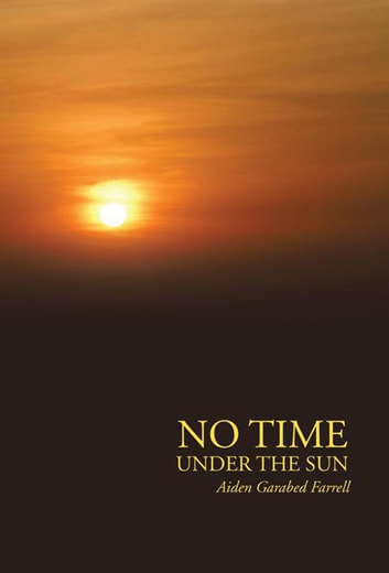 No Time Under the Sun ebook by Aiden Garabed Farrell