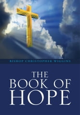 The Book of Hope ebook by Bishop Christopher Wiggins