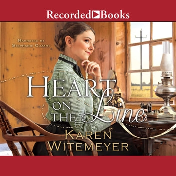 Heart on the Line audiobook by Karen Witemeyer