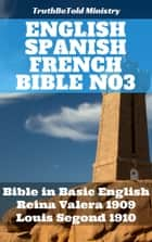 English Spanish French Bible No3 - Bible in Basic English - Reina Valera 1909 - Louis Segond 1910 eBook by TruthBeTold Ministry, Joern Andre Halseth, Samuel Henry Hooke,...