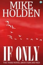 If Only ebook by Mike Holden