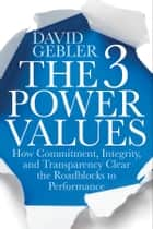 The 3 Power Values ebook by David Gebler