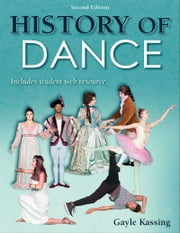 History of Dance ebook by Gayle Kassing