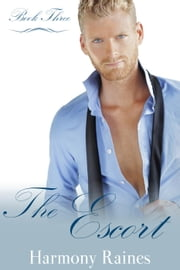 The Escort - The Escort Series, #3 ebook by Harmony Raines