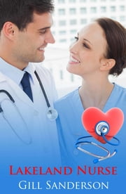 Lakeland Nurse - A Medical Romance ebook by Gill Sanderson