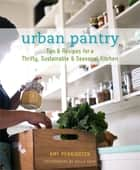 Urban Pantry ebook by Amy Penington