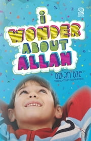 I Wonder About Allah - Book Two ebook by Ozkan Oze