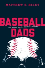 Baseball Dads ebook by Matthew Hiley