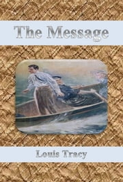 The Message ebook by Louis Tracy