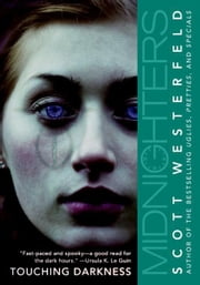 Midnighters #2: Touching Darkness ebook by Scott Westerfeld
