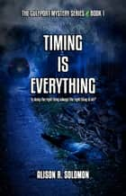 Timing Is Everything: Book One in the Gulfport Mystery Series ebook by Alison R. Solomon