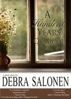 A Hundred Years or More ebook by Debra Salonen