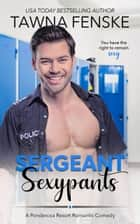 Sergeant Sexypants ebook by Tawna Fenske