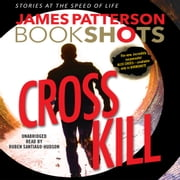 Cross Kill - An Alex Cross Story audiobook by James Patterson