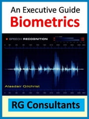 An Executive Guide Biometrics ebook by alasdair gilchrist