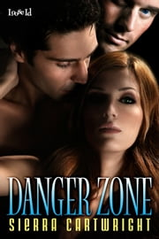 Danger Zone ebook by Sierra Cartwright