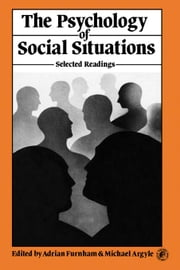 The Psychology of Social Situations: Selected Readings ebook by Furnham, Adrian