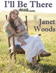 I'll Be There ebook by Janet Woods