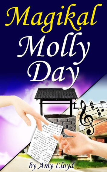 Magikal Molly Day ebook by amy lloyd