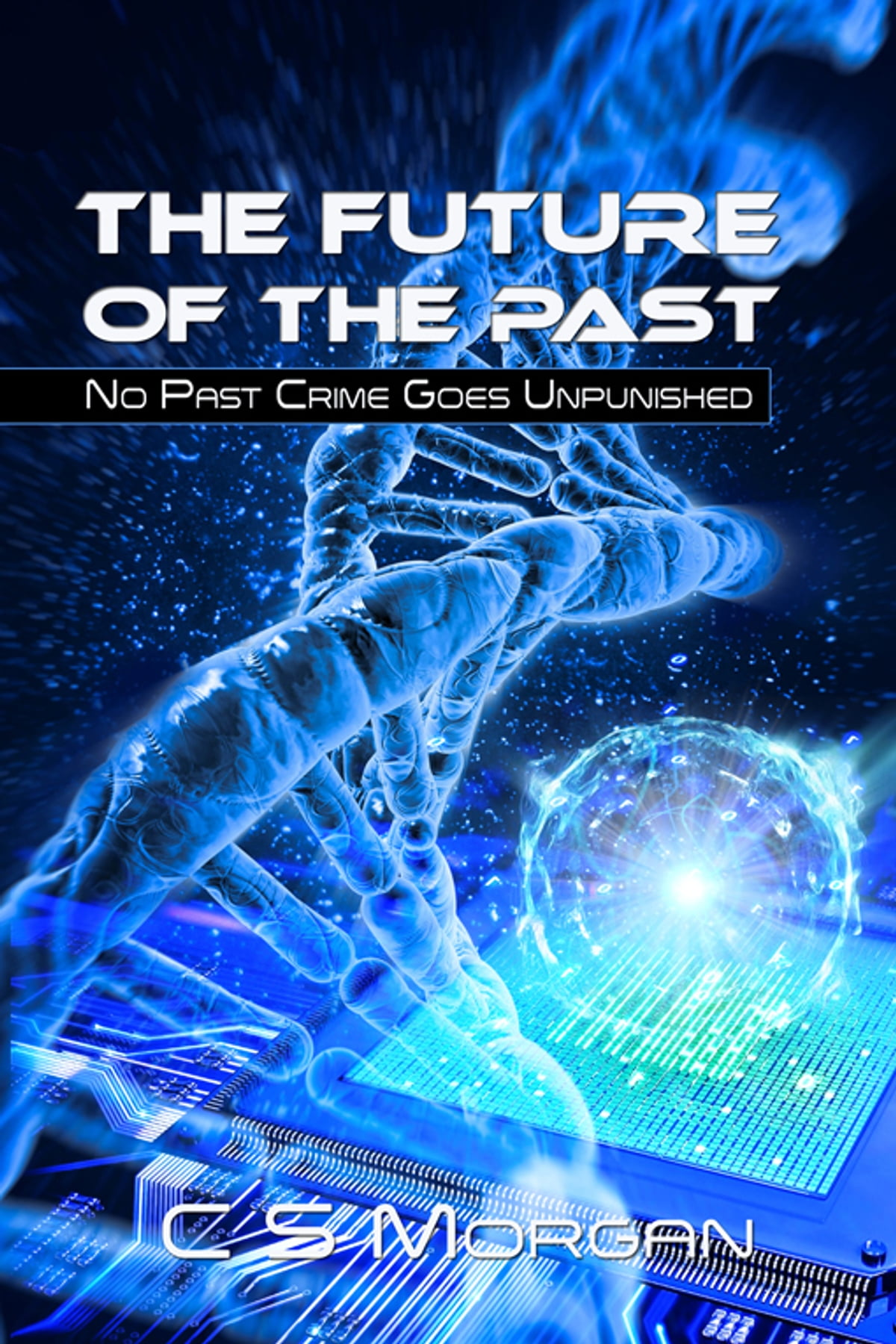 The Future Of The Past eBook by CS Morgan