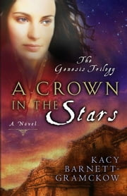 A Crown in the Stars ebook by Kacy Barnett-Gramckow