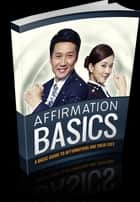 Affirmation Basics ebook by Anonymous