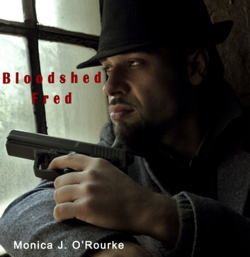 Bloodshed Fred ebook by Monica J. O'Rourke